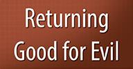 Returning Good for Evil