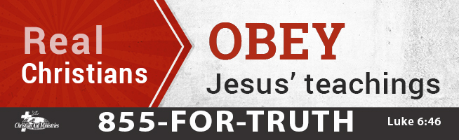 Real Christians obey Jesus' teachings
